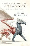 a natural history of dragons lady trent